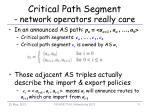 critical path segment network operators really care