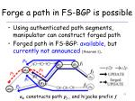forge a path in fs bgp is possible