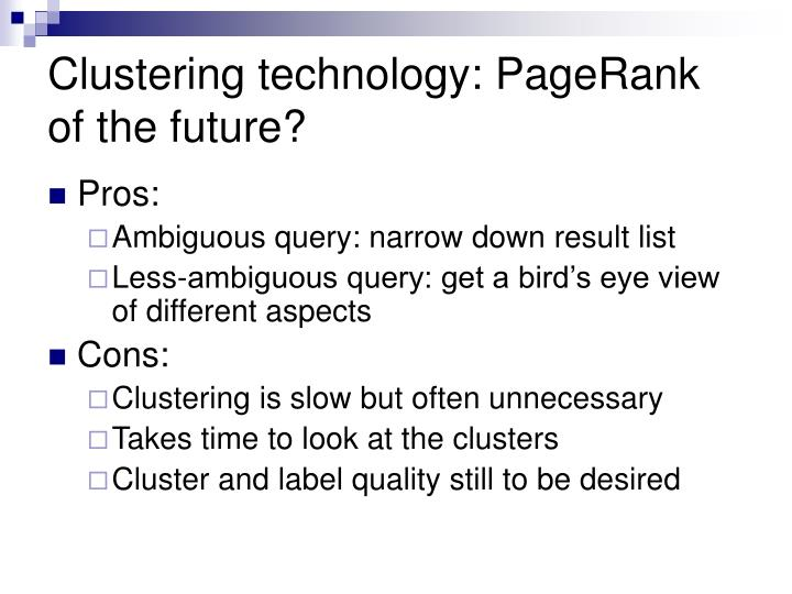 Clustering technology: PageRank of the future?