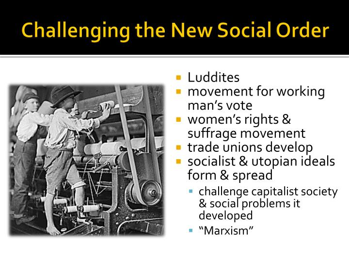 Challenging the New Social Order