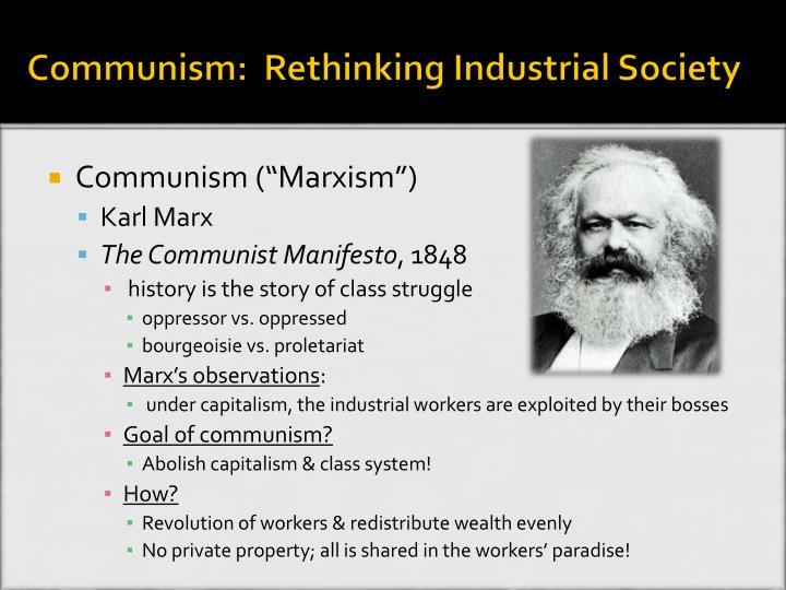 Communism:  Rethinking Industrial Society