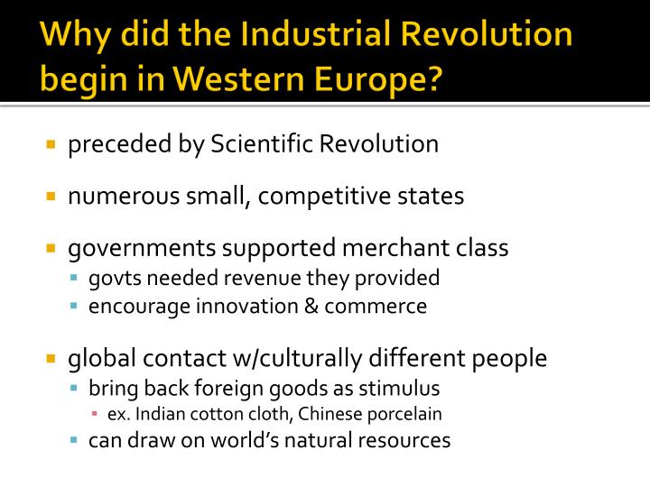 Why did the industrial revolution begin in western europe