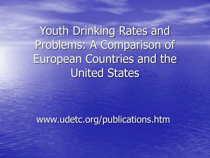 Youth Drinking Rates and Problems: A Comparison of European Countries and the United States
