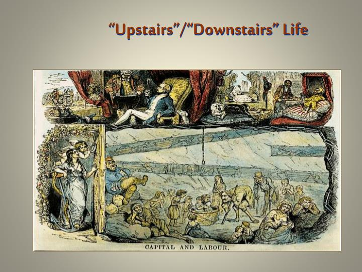 """Upstairs""/""Downstairs"" Life"