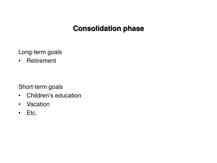 Consolidation phase