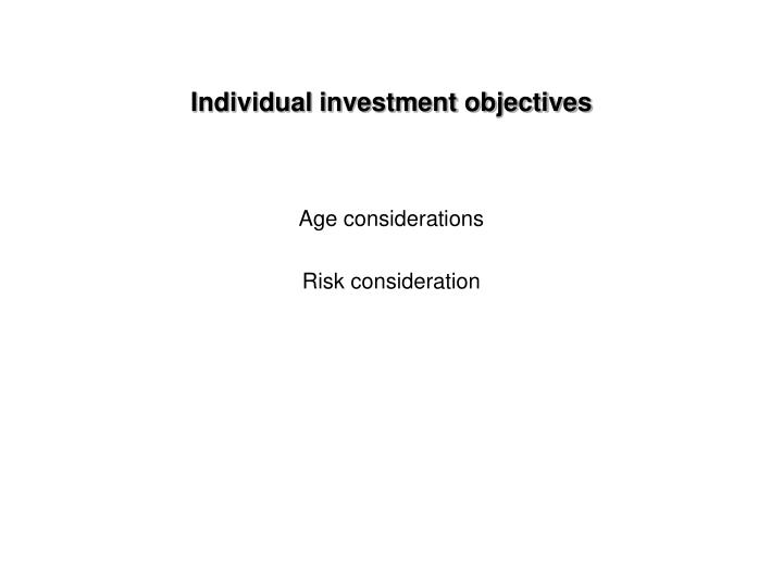 Individual investment objectives