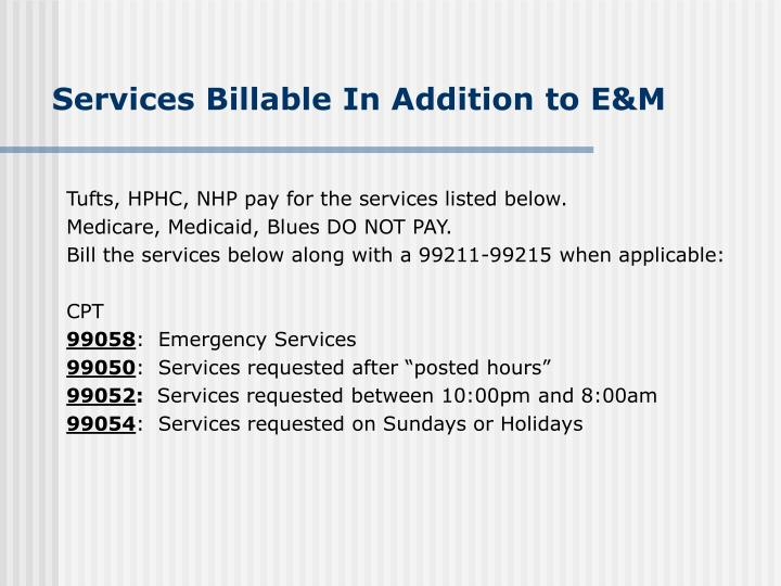 Services Billable In Addition to E&M