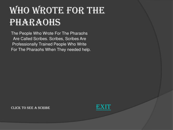 Who Wrote For The Pharaohs