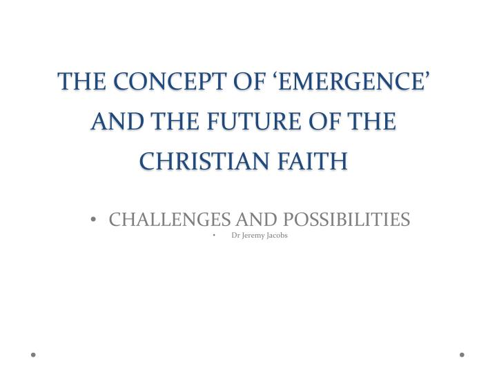 THE CONCEPT OF EMERGENCE