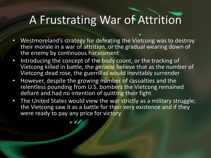 A Frustrating War of Attrition