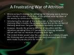 a frustrating war of attrition