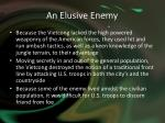 an elusive enemy