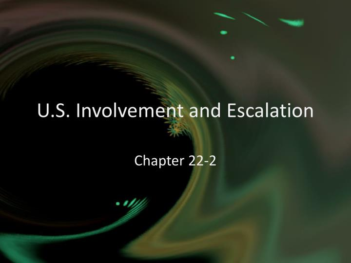 U s involvement and escalation