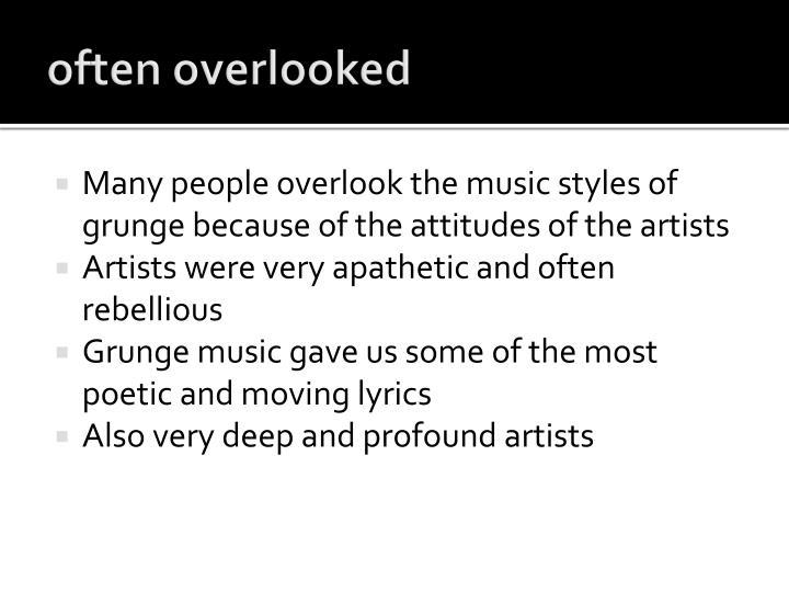 often overlooked