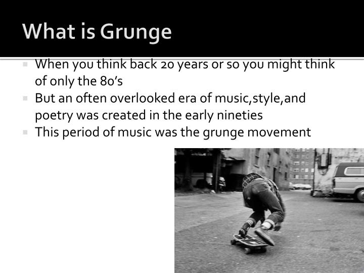 What is Grunge