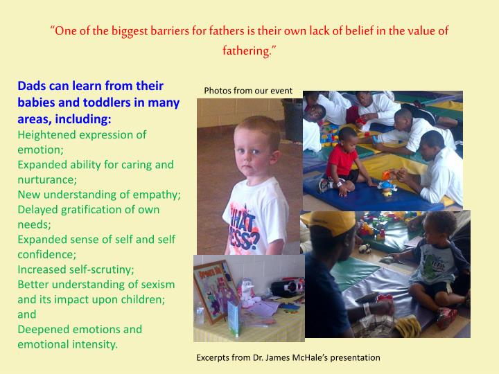 One of the biggest barriers for fathers is their own lack of belief in the value of fathering
