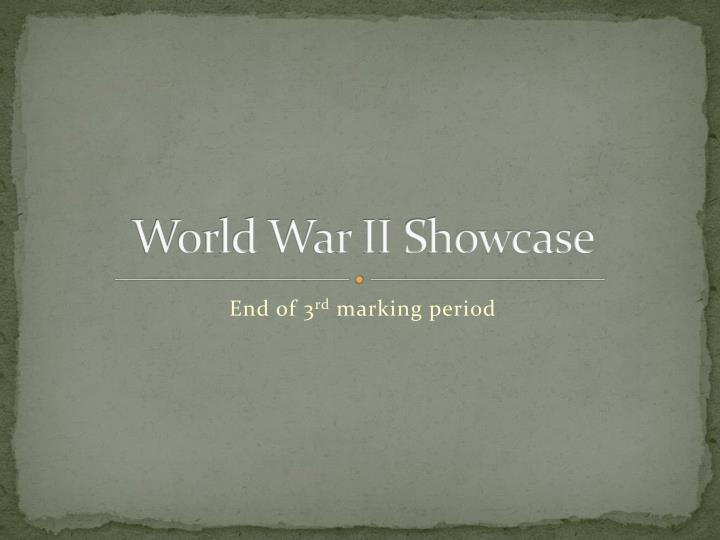 World war ii showcase