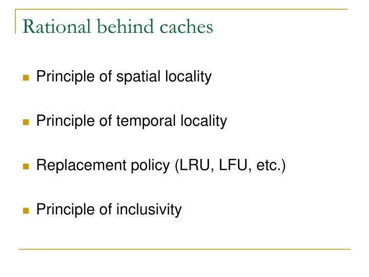 Rational behind caches