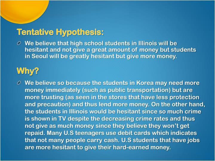 Tentative Hypothesis:
