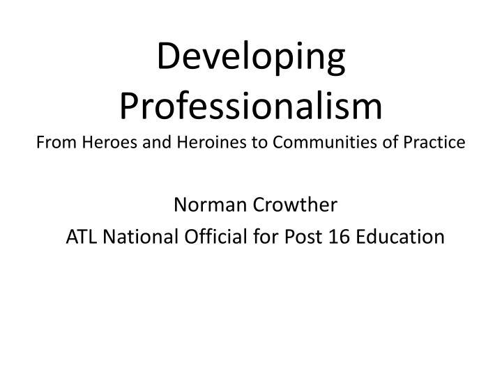 Developing Professionalism