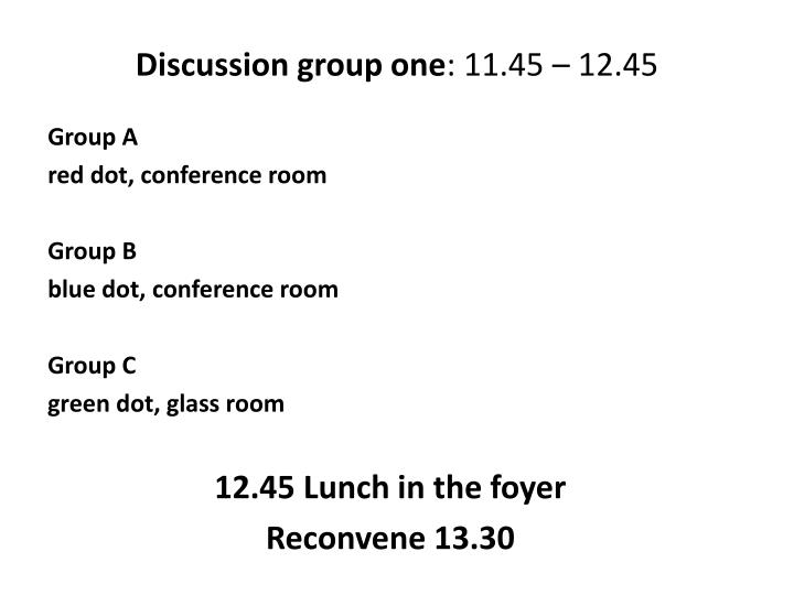 Discussion group one