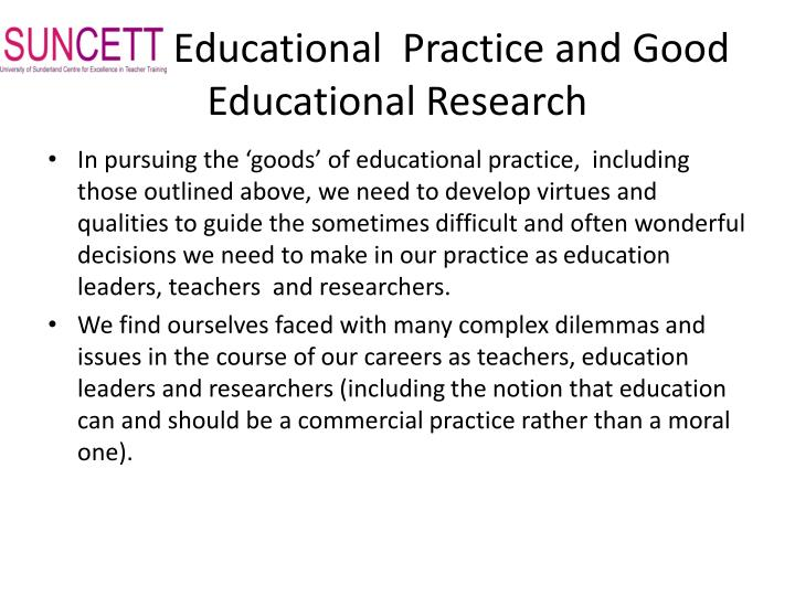 Good Educational  Practice and Good Educational Research