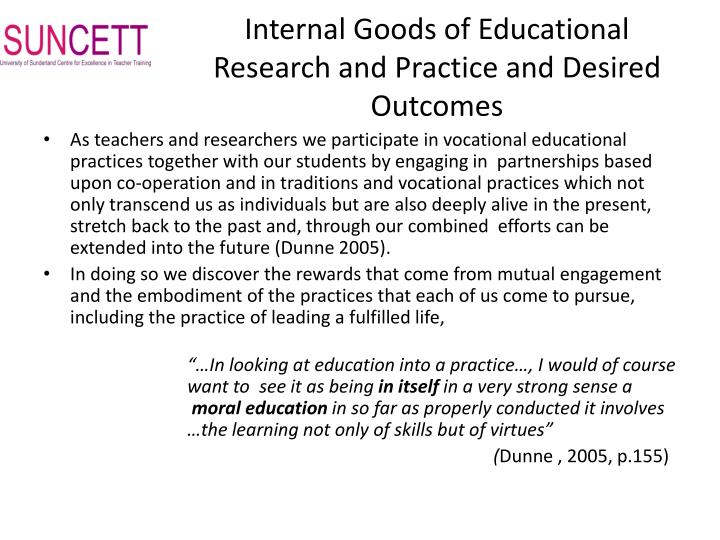 Internal Goods of Educational Research and Practice and Desired Outcomes