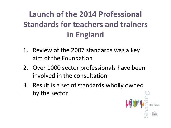 Launch of the 2014 Professional Standards for teachers and trainers in England