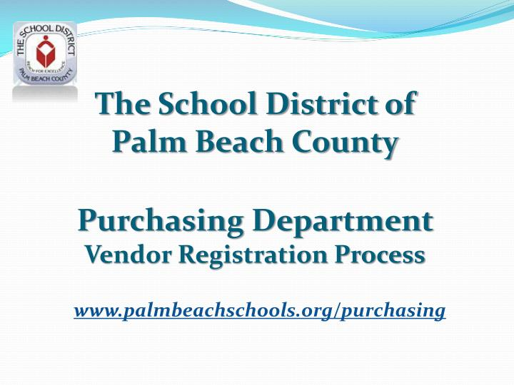 PPT - The School District of Palm Beach County Purchasing ...