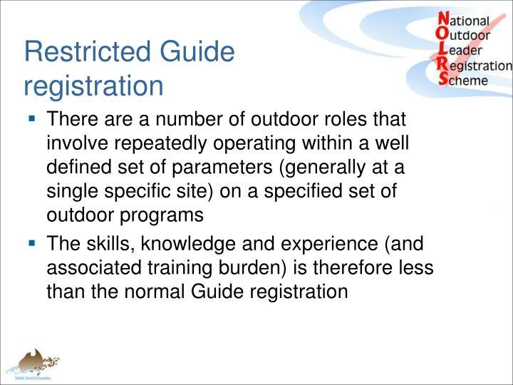 Restricted Guide registration