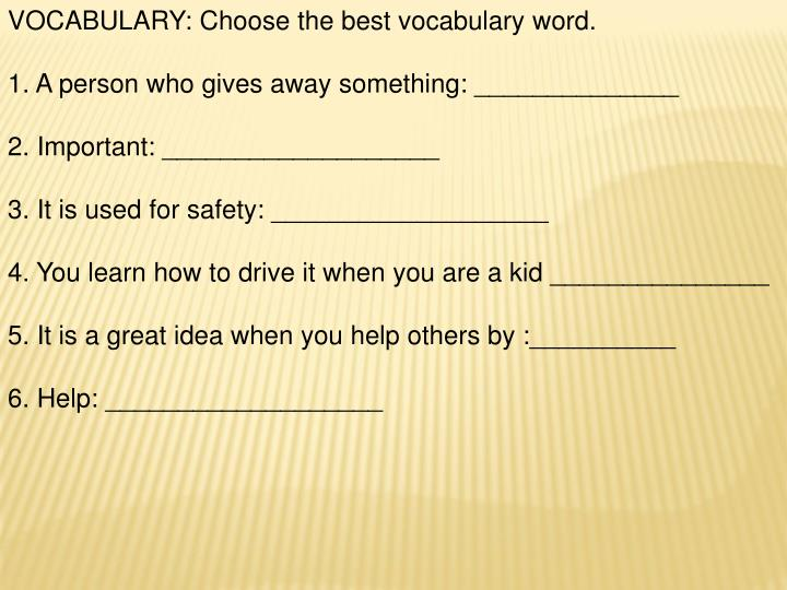 VOCABULARY: Choose the best vocabulary word.
