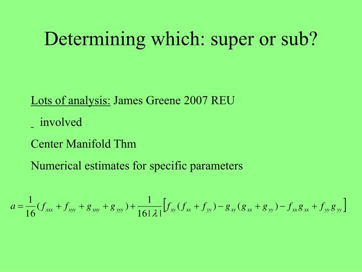 Determining which: super or sub?