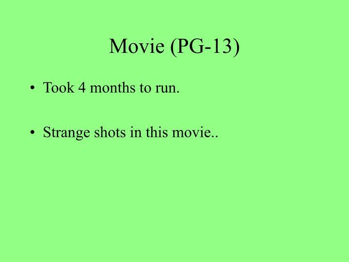 Movie (PG-13)