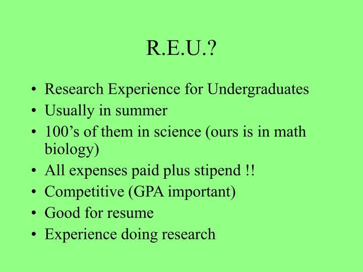 R.E.U.?