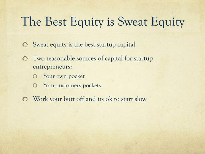 The Best Equity is Sweat Equity