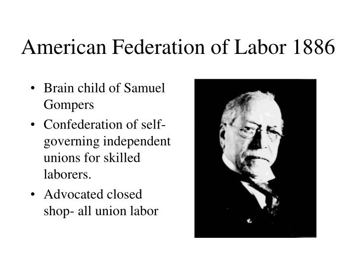 Brain child of Samuel Gompers