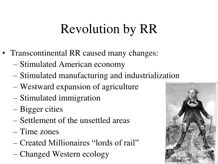 Transcontinental RR caused many changes: