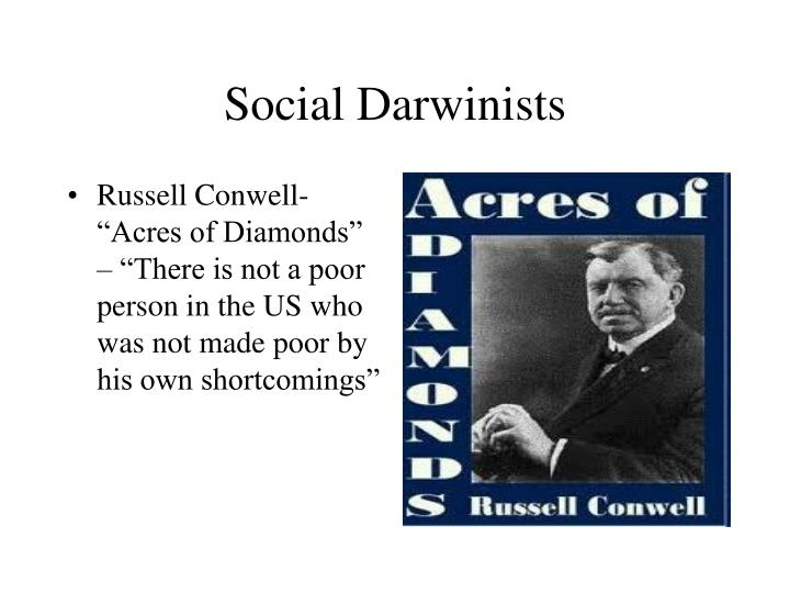 "Russell Conwell- ""Acres of Diamonds"" – ""There is not a poor person in the US who was not made poor by his own shortcomings"""
