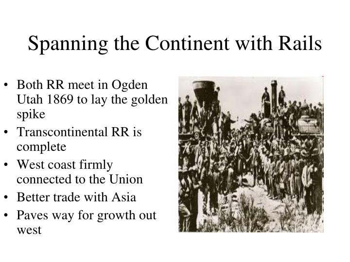 Both RR meet in Ogden Utah 1869 to lay the golden spike