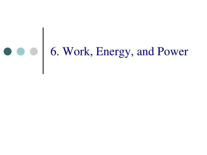 6. Work, Energy, and Power
