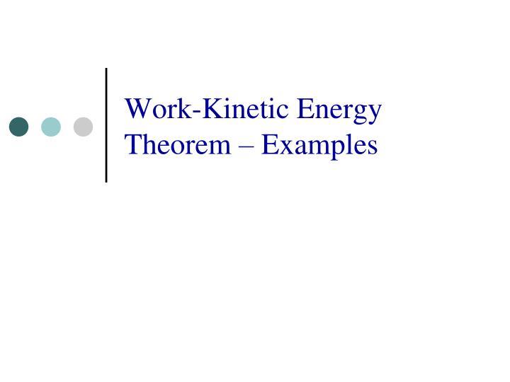 Work-Kinetic Energy Theorem – Examples