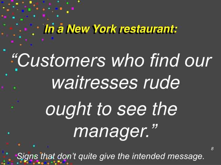 In a New York restaurant: