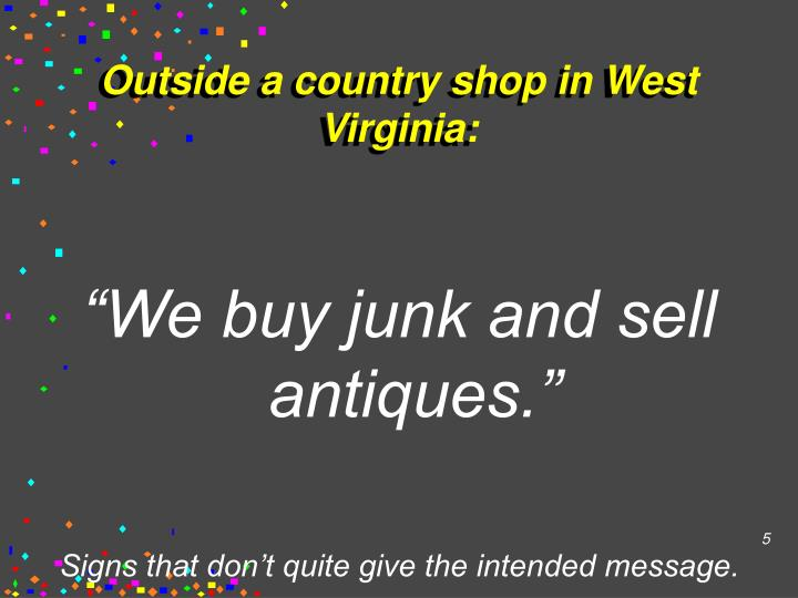 Outside a country shop in West Virginia: