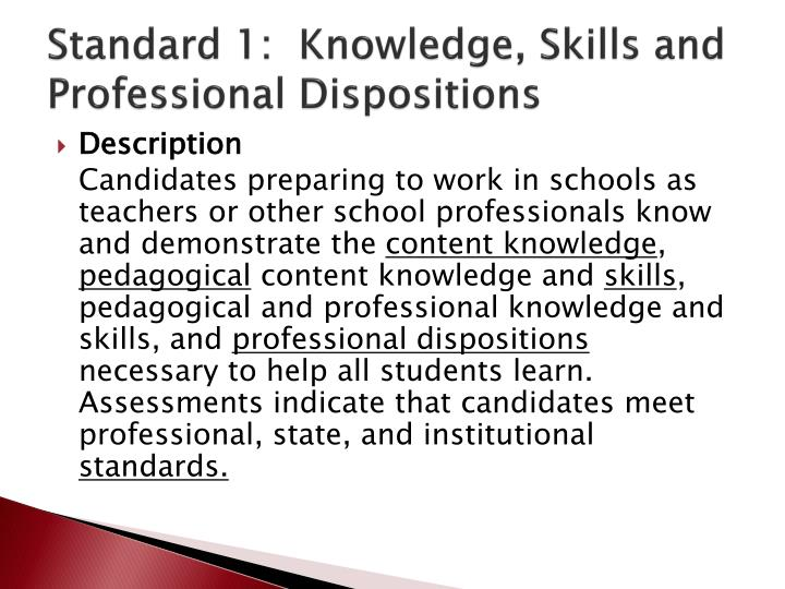 Standard 1 knowledge skills and professional dispositions
