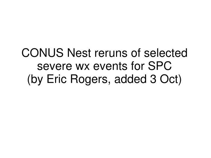 CONUS Nest reruns of selected severe