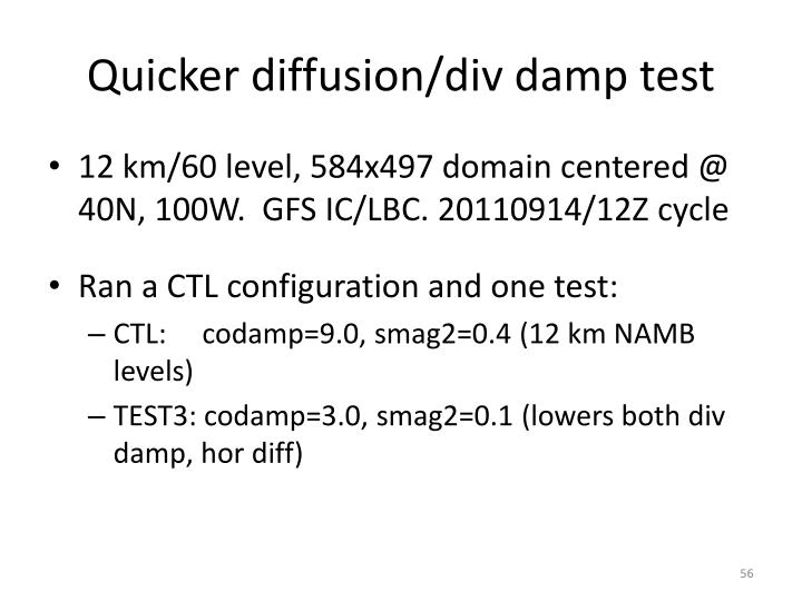 Quicker diffusion/div damp test