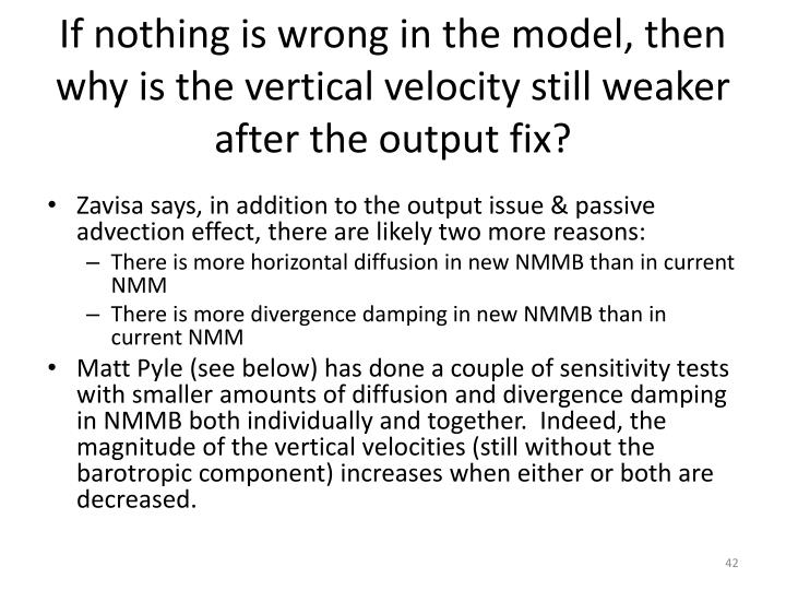 If nothing is wrong in the model, then why is the vertical velocity still weaker after the output fix?