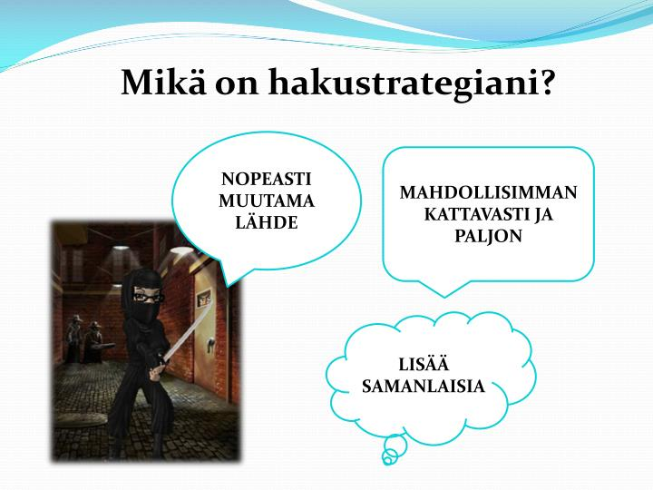 Mikä on hakustrategiani?