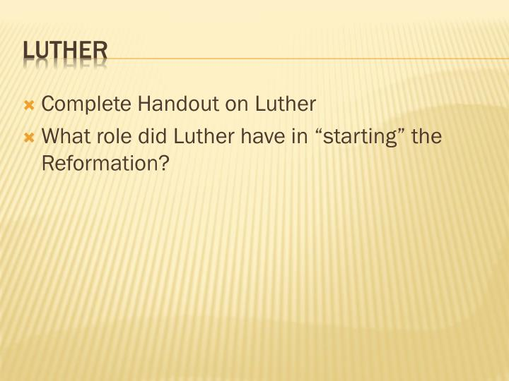 Complete Handout on Luther