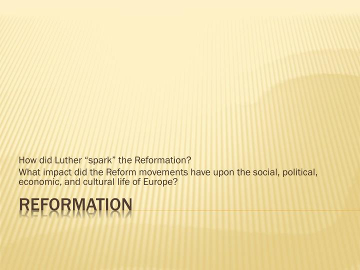 """How did Luther """"spark"""" the Reformation?"""